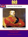 Notes of Conversations with the Duke of Wellington 1831-1851 (eBook)